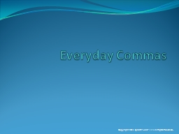 Everyday Commas Copyright 2014 by
