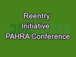 Reentry Initiative  PAHRA Conference
