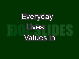 Everyday  Lives:   Values in