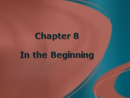 Chapter 8 In the Beginning