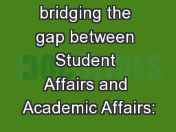 Benefits of bridging the gap between Student Affairs and Academic Affairs:
