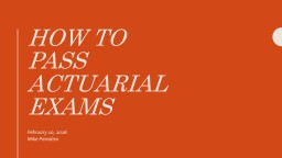 How to Pass  Actuarial Exams PowerPoint PPT Presentation