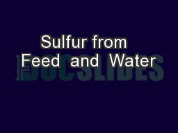 Sulfur from  Feed  and  Water