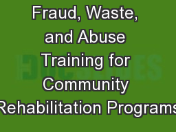 Fraud, Waste, and Abuse Training for Community Rehabilitation Programs
