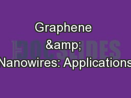 Graphene & Nanowires: Applications
