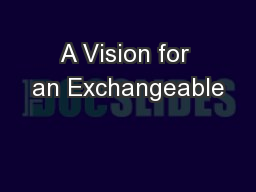 A Vision for an Exchangeable