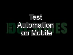 Test Automation on Mobile