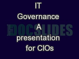 IT Governance A presentation for CIOs PowerPoint PPT Presentation