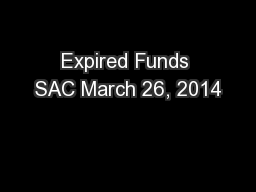 Expired Funds SAC March 26, 2014