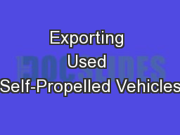 Exporting Used Self-Propelled Vehicles