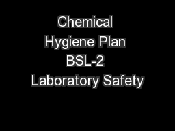 Chemical Hygiene Plan BSL-2 Laboratory Safety