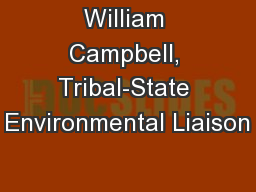 William Campbell, Tribal-State Environmental Liaison