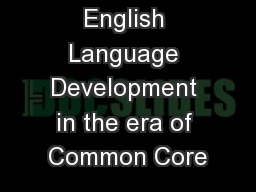 English Language Development in the era of Common Core