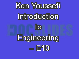 Ken Youssefi Introduction to Engineering � E10