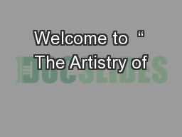 """Welcome to  """" The Artistry of"""