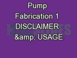 Pump Fabrication 1 DISCLAIMER & USAGE