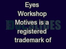 All About Eyes Workshop Motives is a registered trademark of
