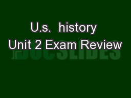 U.s.  history Unit 2 Exam Review