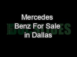 Mercedes Benz For Sale in Dallas PowerPoint PPT Presentation