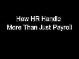 How HR Handle More Than Just Payroll