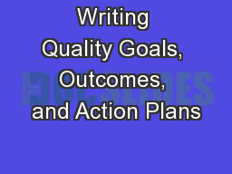 Writing Quality Goals, Outcomes, and Action Plans