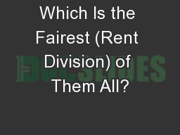 Which Is the Fairest (Rent Division) of Them All?