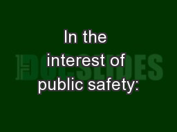 In the interest of public safety: