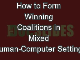 How to Form Winning Coalitions in Mixed Human-Computer Settings