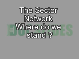 The Sector Network Where do we stand ?