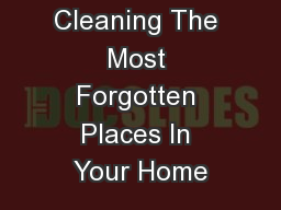 Cleaning The Most Forgotten Places In Your Home