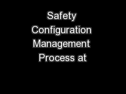 Safety Configuration Management Process at