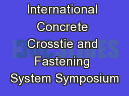 International Concrete Crosstie and Fastening System Symposium