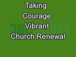 Taking  Courage Vibrant Church Renewal