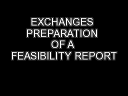 EXCHANGES PREPARATION OF A FEASIBILITY REPORT