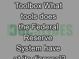 The Fed's Toolbox What tools does the Federal Reserve System have at its disposal?