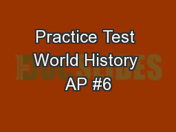 Practice Test World History AP #6