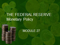 THE FEDERAL RESERVE:   Monetary Policy