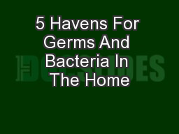 5 Havens For Germs And Bacteria In The Home