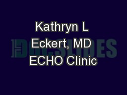 Kathryn L Eckert, MD ECHO Clinic