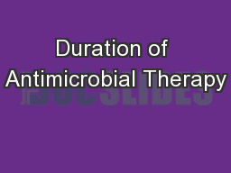 Duration of Antimicrobial Therapy