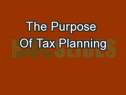 The Purpose Of Tax Planning PowerPoint PPT Presentation