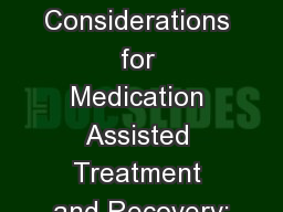 Ethical Considerations for Medication Assisted Treatment and Recovery: