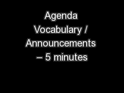 Agenda Vocabulary / Announcements – 5 minutes