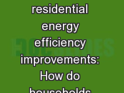 The many attributes of residential energy efficiency improvements: How do households vary in the at