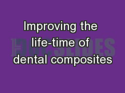 Improving the life-time of dental composites