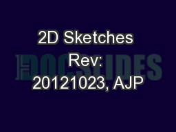 2D Sketches Rev: 20121023, AJP