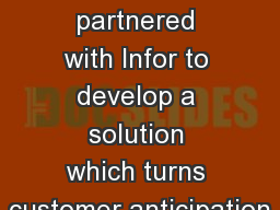 2 So l uti o n Ferrari partnered with Infor to develop a solution which turns customer anticipation