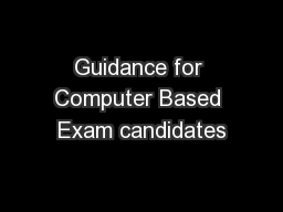 Guidance for Computer Based Exam candidates