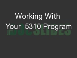 Working With Your  5310 Program