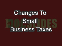 Changes To Small Business Taxes
